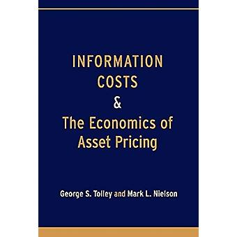 Information Costs and the Economics of Asset Pricing door George TolleyMark Nielson