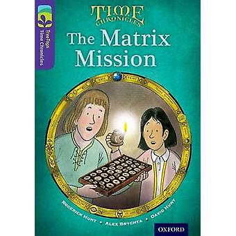 Oxford Reading Tree TreeTops Time Chronicles Level 11 The Matrix Mission by Hunt & RoderickHunt & David