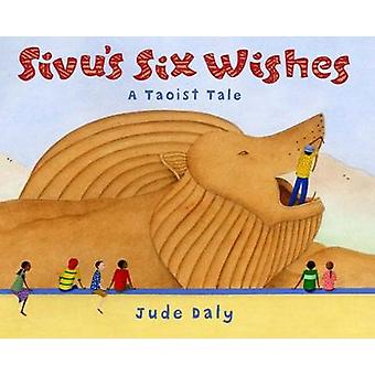 Sivus Six Wishes A Taoist Tale by Illustrated by Jude Daly