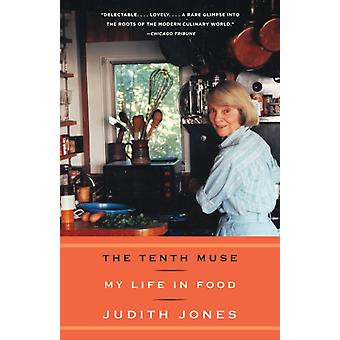 The Tenth Muse  My Life in Food by Judith Jones