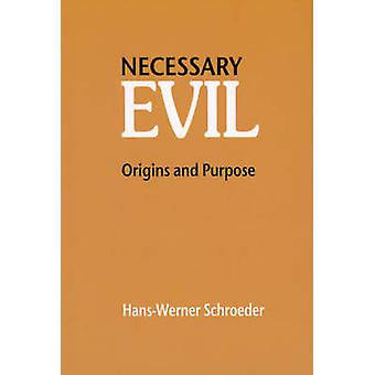 Necessary Evil - Origin and Purpose by Hans-Werner Schroeder - James H