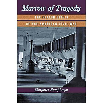悲劇 - マールによってアメリカ南北戦争の健康危機の骨髄