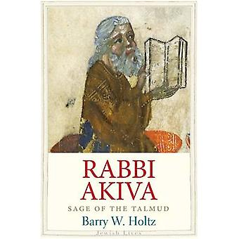 Rabbi Akiva - Sage of the Talmud by Barry W. Holtz - 9780300204872 Book