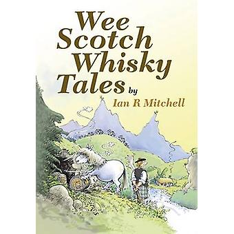 Wee Scotch Whisky Tales by Ian R. Mitchell - 9781906476281 Book