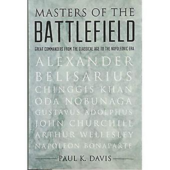 Meister des Schlachtfeldes: grosse Feldherren aus dem klassischen Zeitalter der napoleonischen Ära