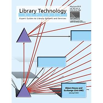 Object Reuse and Exchange (Oai-Ore) (Library Technology Reports)