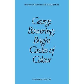 George Bowering: Ljusa cirklar av färg (nya kanadensiska kritik) (den nya kanadensiska kritik-serien)