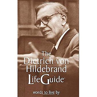 Dietrich Von Hidebrand Life Guide: Words to Live by (Lifeguide)