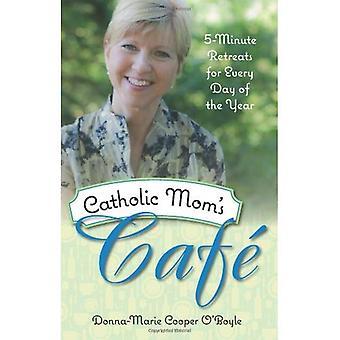 Cafe de mère catholique: retraites de 5 minutes pour chaque jour de l'année