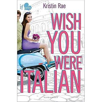Wish You Were italien (si seulement)
