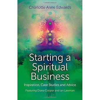 Démarrage d'une entreprise spirituelle - Inspiration, des études de cas et des conseils: mettant en vedette Diana Cooper et Ian Lawman