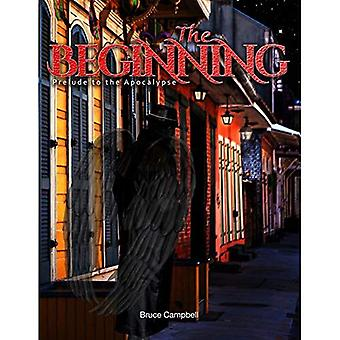 The Beginning: Prelude to the Apocalypse
