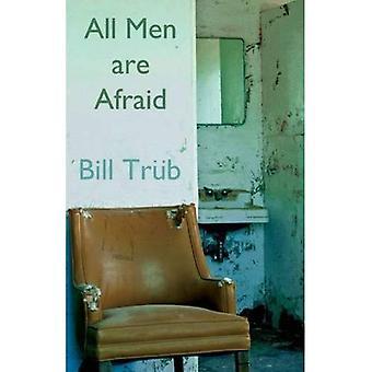 All Men Are Afraid