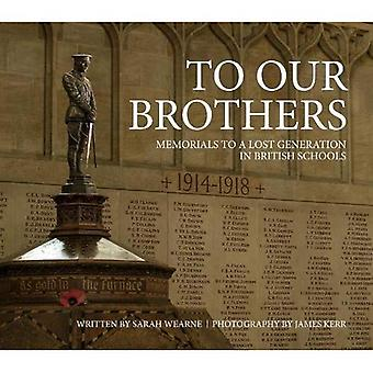 Till våra bröder: Minnesmärken över en förlorad Generation i brittiska skolor