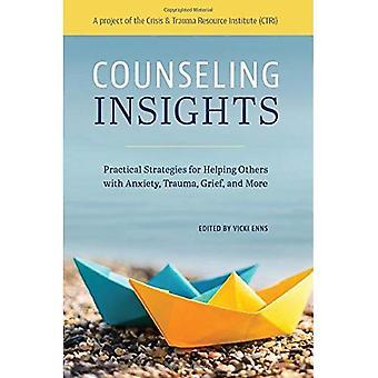Counseling inzichten: Praktische strategieën voor het helpen van anderen met angst, Trauma, rouw en meer
