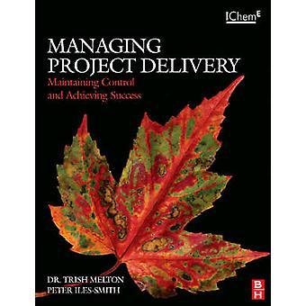 Beheer projectcontrole van het behoud van de levering en het bereiken van succes door Melton & Trish