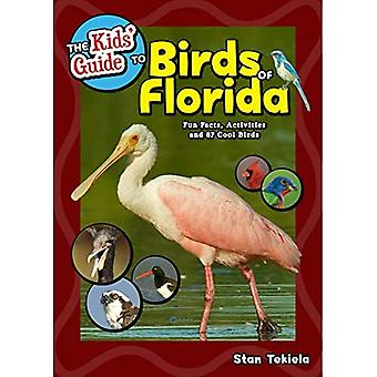 The Kids' Guide to Birds of Florida: Fun Facts, Activities and 85 Cool Birds (Birding Children's Books)