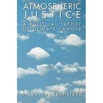 العدالة الغلاف الجوي بالنظرية السياسية لتغير المناخ عن طريق ستيف آند فانديرهيدين