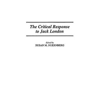 The Critical Response to Jack London by Nuernberg & Susan