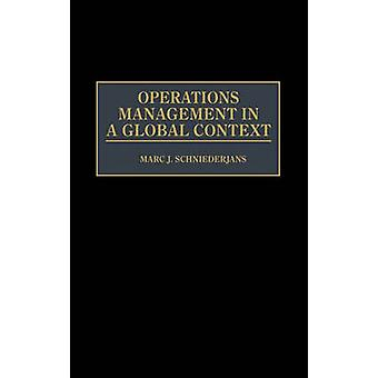 Operations Management in a Global Context by Schniederjans & Marc J.