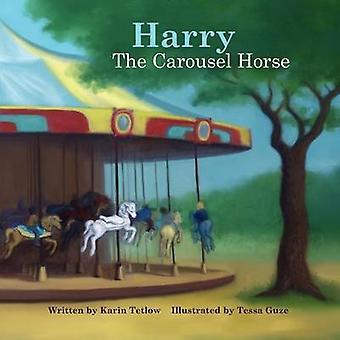 Harry The Carousel Horse by Tetlow & Karin