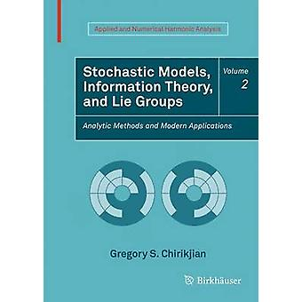 Stochastische modellen informatietheorie en Lie-groepen volum door Gregory S Chirikjian