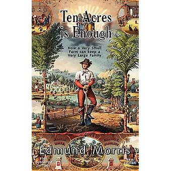 Ten Acres is Enough by Morris & Edmund