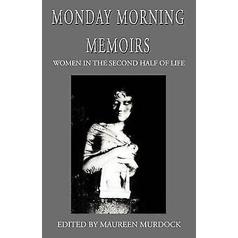 Monday Morning Memoirs by Murdock & Maureen