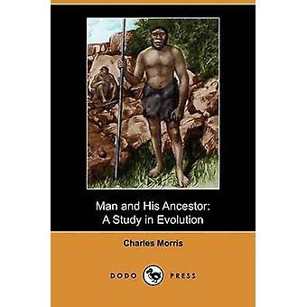 Man en zijn voorouder A Study in Evolution Dodo pers door Morris & Charles