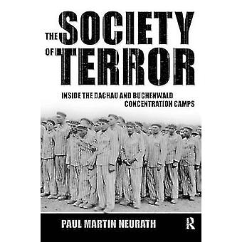 Society of Terror  Inside the Dachau and Buchenwald Concentration Camps by Neurath & Paul