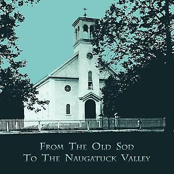 From the Old Sod to the Naugatuck Valley by Maher & Janet