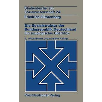 Die Sozialstruktur der Bundesrepublik Deutschland Ein soziologischer berblick af Frstenberg & Friedrich