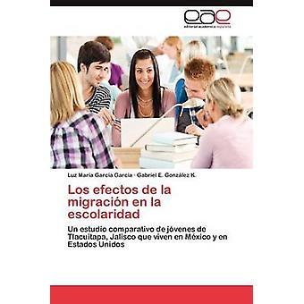Los Efectos de La Migración En La scolarité par Garc a. Garc a. & Luz Mar
