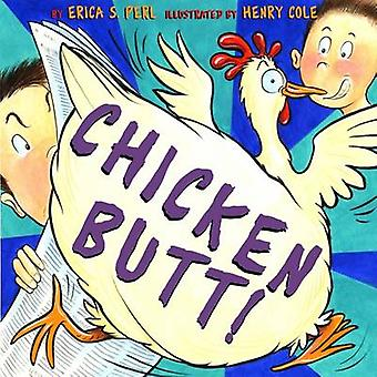 Chicken Butt! by Erica S. Pearl - Henry Cole - 9780810983250 Book