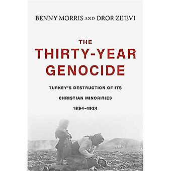 El genocidio de treinta años: la destrucción de sus minorías cristianas por Turquía, 1894-1924