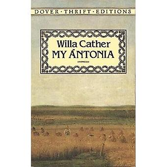 My Antonia by Willa Cather - 9780486282404 Book