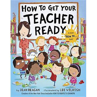 How to Get Your Teacher Ready by Jean Reagan - 9780553538250 Book
