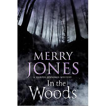 In the Woods - A Harper Jennings Thriller (First World Publication) by