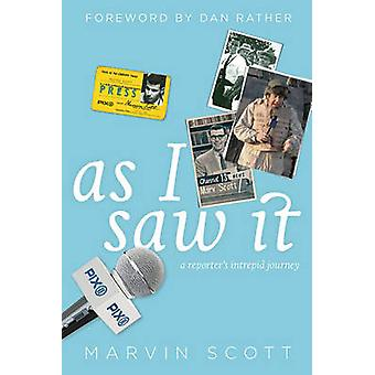 As I Saw it - A Reporter's Intrepid Journey by Marvin Scott - Dan Rath