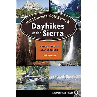 Hot Showers - Soft Beds - and Dayhikes in the Sierra - Walks and Strol