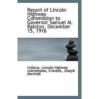 Report of Lincoln Highway Commission to Governor Samuel M. Ralston -