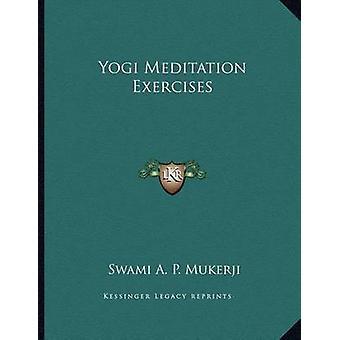 Yogi Meditation Exercises by Swami A P Mukerji - 9781163046753 Book