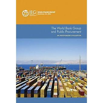 The World Bank Group and Public Procurement - An Independent Evaluatio