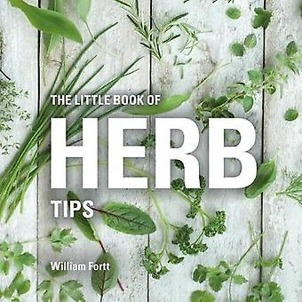 The Little Book of Herb Tips by William Fortt - 9781472954633 Book