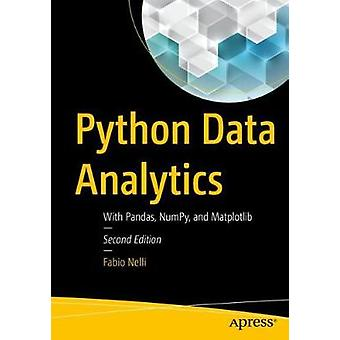 Python Data Analytics - With Pandas - NumPy - and Matplotlib by Python