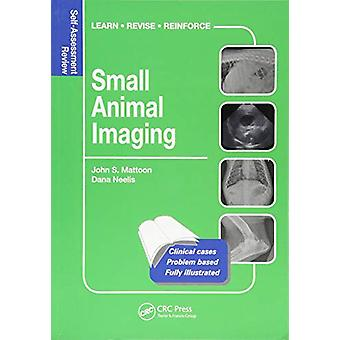 Small Animal Imaging - Self-Assessment Review by John S. Mattoon - 978