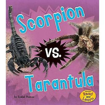 Scorpion vs. Tarantula by Isabel Thomas - 9781484640746 Book