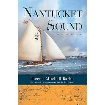 Nantucket Sound - A Maritime History by Theresa Mitchell Barbo - Bill