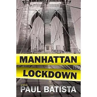 Manhattan Lockdown by Paul Batista - 9781608092635 Book