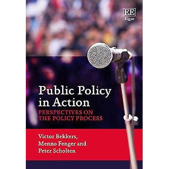 Public Policy in Action - Perspectives on the Policy Process by Victor